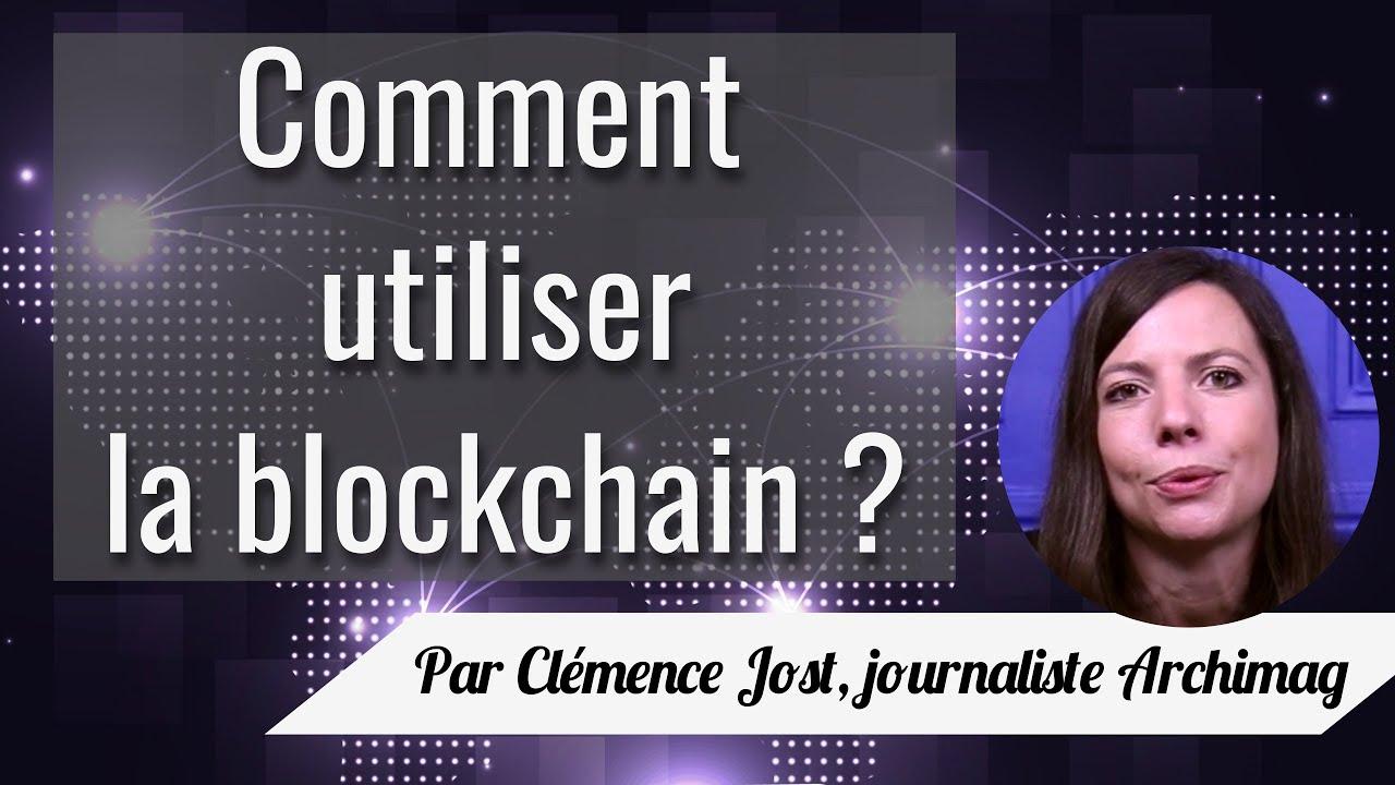 Comment utiliser la blockchain ?