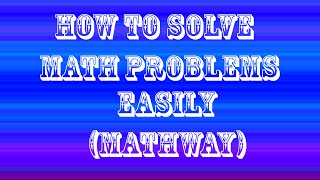 How To Solve Math Problems Easily