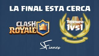 Torneo 1vs1 Clash Royale | La final esta cerca :D