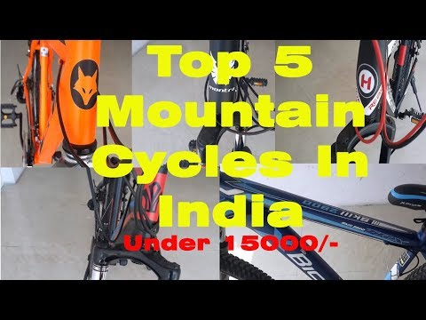 Top MTB Cycles Under Rs.15000/- | Cheapest 5 Mountain Cycles in India