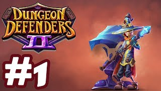 Dungeon Defenders II - Gameplay Part 1 (PC)