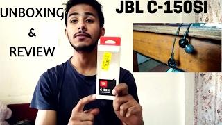 unboxing review of jbl c 150 si earphones   best budget earphones under 1k