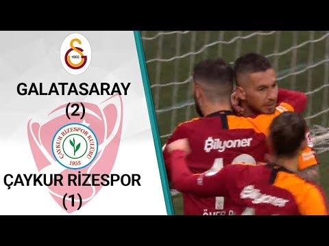 Galatasaray 2 - 1 Çaykur Rizespor MAÇ ÖZETİ (Ziraat Türkiye Kupası Son 16 Turu R