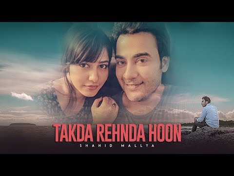 Takda Rehnda Hoon: Shahid Mallya (Full Song) Vishnu Mishra | Latest Punjabi Songs 2018