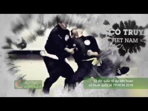Liên hoan võ thuật quốc tế TP.HCM 2016 - Thành Phố Hôm Nay [HTV9 – 23.04.2016]