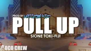 Sione Toki feat Fiji - Pull Up (Prod. LecczBeatz)