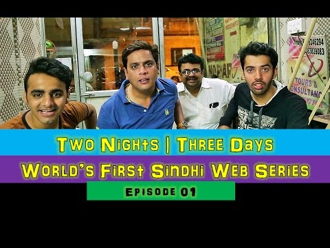 Two Nights-Three Days | S01E01 | Sindhionism | World's First
