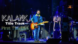 Kalank Title Track | Arijit Singh Live Concert | Pritam | Kalank | First Time |