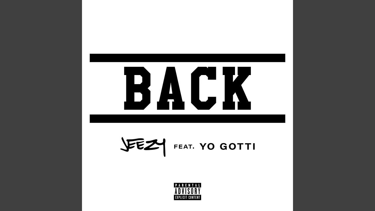 Jeezy Feat Yo Gotti - Back