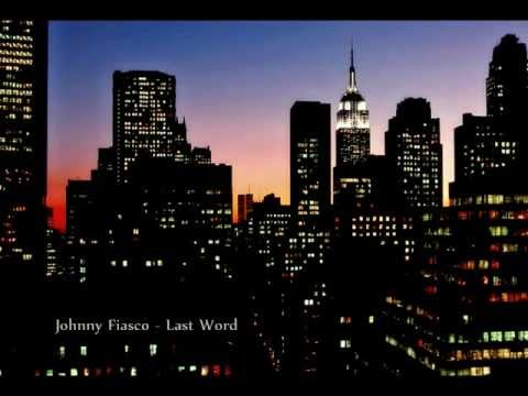 Johnny Fiasco - Last Word