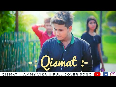Qismat | Full Song | Ammy Virk | Sargun Mehta | Jaani | B Praak | present by mix & twist 2017