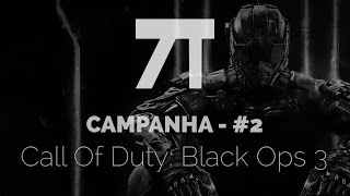 Call of Duty: Black Ops 3 Campanha #2 com Vecet [Pt-Br] 1080p 60fps