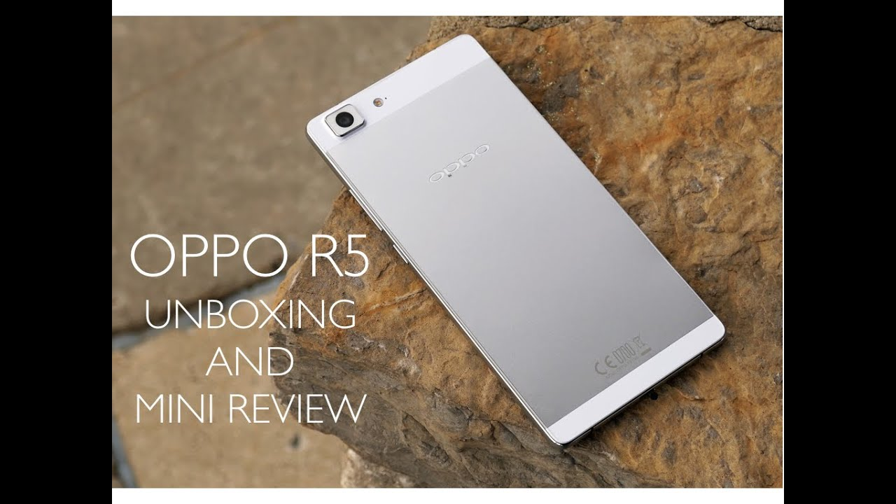 Oppo R5 Unboxing and Mini Review! - YouTube