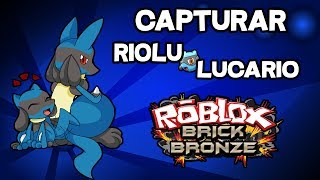 Like CAPTURE TO RIOLU and LUCARIO in Pokemon ROBLOX BRICK BRONZE!! GUIDE in ENGLISH!!