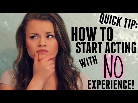 QUICK TIP- How to Start Acting w/ No Experience