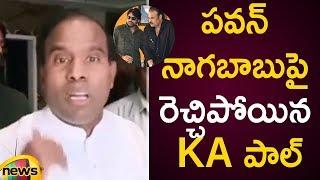 KA Paul Fires On Pawan Kalyan And Nagababu | KA Paul Latest News | AP Elections 2019 | Mango News