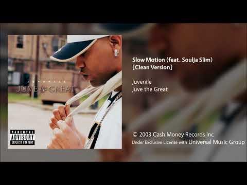 Juvenile - Slow Motion (feat. Soulja Slim) [Clean Version]