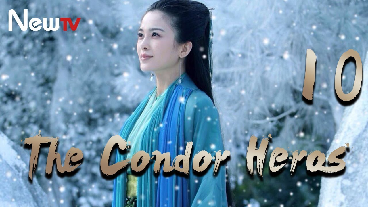 Download 【Eng&Indo Sub】The Condor Heroes 10丨The Romance of the Condor Heroes (Version 2014)