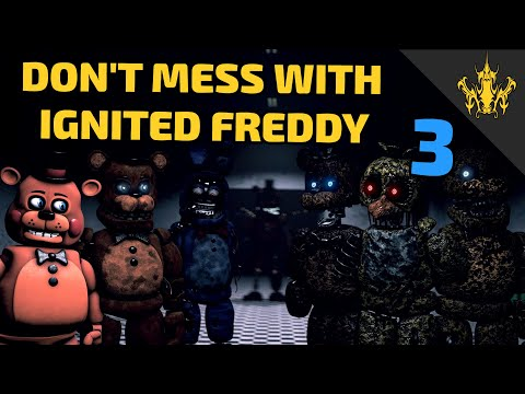 SFM FNAF Don't mess with Ignited Freddy 3  Unexcepted Guest