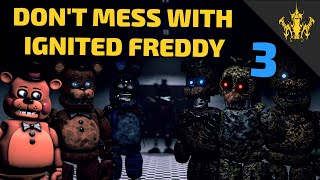 [SFM FNAF] Don't mess with Ignited Freddy 3 - Unexcepted Guest