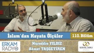 133) İslam'dan Hayata Ölçüler - 110 / ( Amel Defterimize Bugün Ne Yazıldı? ) - Nureddin Yıldız