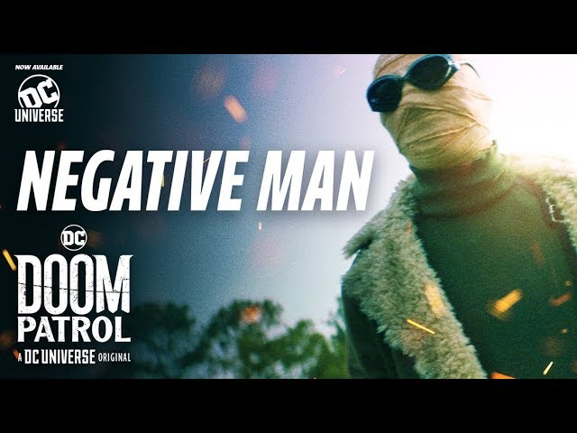 Doom Patrol | Negative Man | DC Universe | The Ultimate Membership