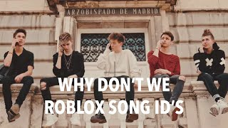 Why Don't We ROBLOX Song ID's
