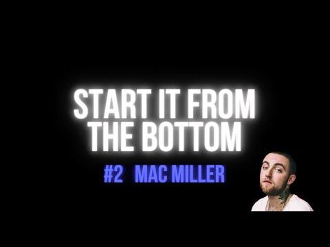 Start it from the bottom #2 Mac Miller