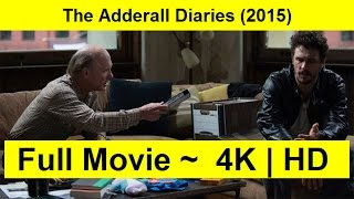 The Adderall Diaries Full Length'MovIE 2015