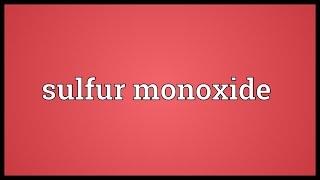 Sulfur monoxide Meaning