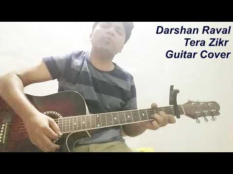 Tera Zikr - Darshan Raval | Guitar Cover | Chords And Strumming See Description
