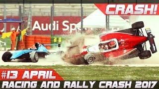Racing and rally crash compilation week 13 april 2017