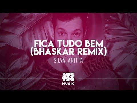 Silva, Anitta - Fica Tudo Bem (Bhaskar Remix)