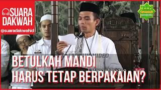 Betulkah Mandi Tidak Boleh Telanjang - Ustad Abdul Somad LC MA