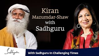 Kiran Mazumdar Shaw With Sadhguru in Challenging Times - 26 Jun, 1:30 PM IST