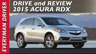 Here's the 2015 Acura RDX Review on Everyman Driver