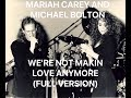 Mariah Carey and Michael Bolton - We're Not Makin Love Anymore (Full Version)