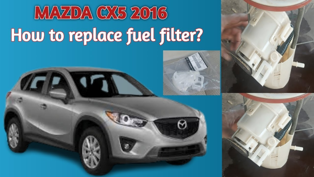How To Replace Fuel Filter Mazda Cx5 2016 Youtube