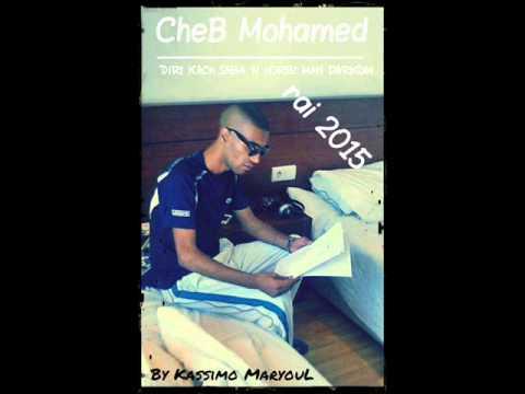 Cheb Mohamed { Diri Kach Saba w Horbi Man Darkom } Live 2015