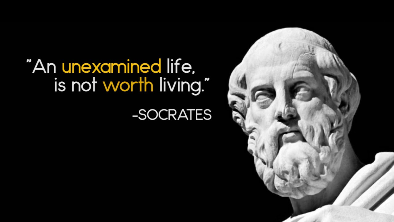 philosophy unexamined life not worth living Socrates, greek philosopher - the unexamined life is not worth living.