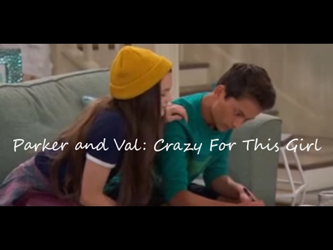 Parker and Val - Crazy For This Girl