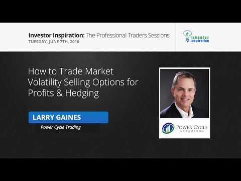 How to Trade Market Volatility Selling Options for Profits & Hedging | Larry Gaines