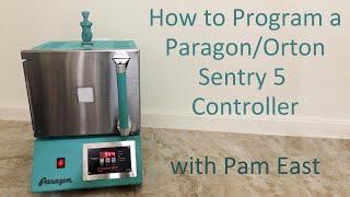 How to program a Paragon kiln Orton Sentry 5 controller