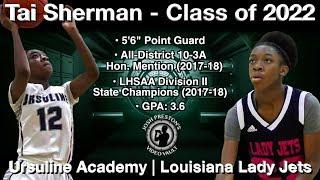 Tai Sherman Highlights (2018 Basketball on the Bayou/Reg. Season) - Ursuline/Lady Jets 2022 PG