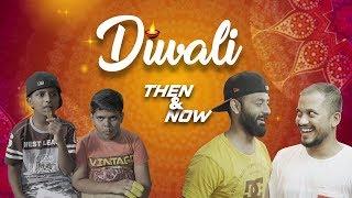 BYN : Diwali Then & Now Feat. Baccha Mat Bolna