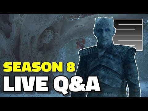 Game Of Thrones Season 8 Predictions Theories - Live Q&A!