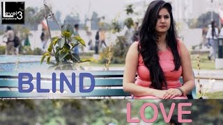 Blind love || short film || level 3 creations