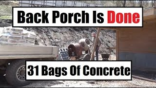 #323 - I Poured My Back Porch By Hand (31 Bags Sakrete)