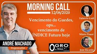 Morning Call - Quarta, 12-08-2020 (Vencimento do Guedes, ops... vencimento de ÍNDICE Futuro hoje)