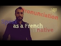 French Pronunciation   How to speak as a French native